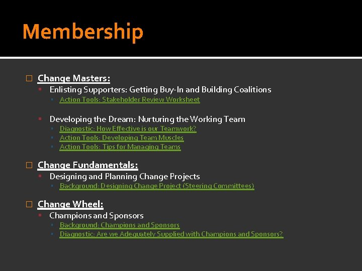 Membership � Change Masters: Enlisting Supporters: Getting Buy-In and Building Coalitions ▪ Action Tools: