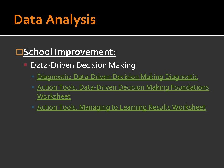Data Analysis �School Improvement: Data-Driven Decision Making ▪ Diagnostic: Data-Driven Decision Making Diagnostic ▪