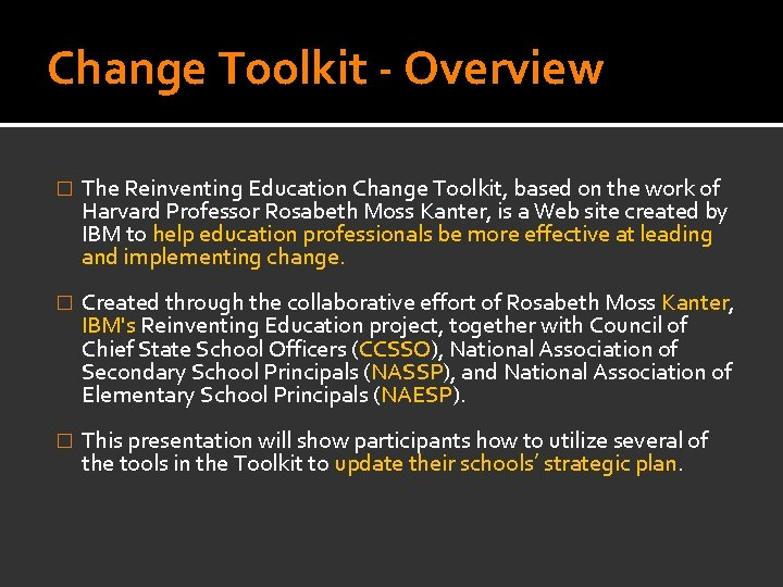 Change Toolkit - Overview � The Reinventing Education Change Toolkit, based on the work