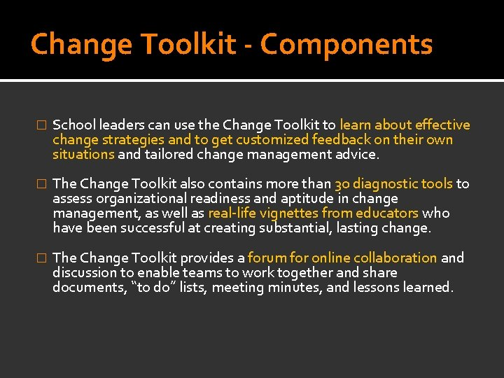 Change Toolkit - Components � School leaders can use the Change Toolkit to learn