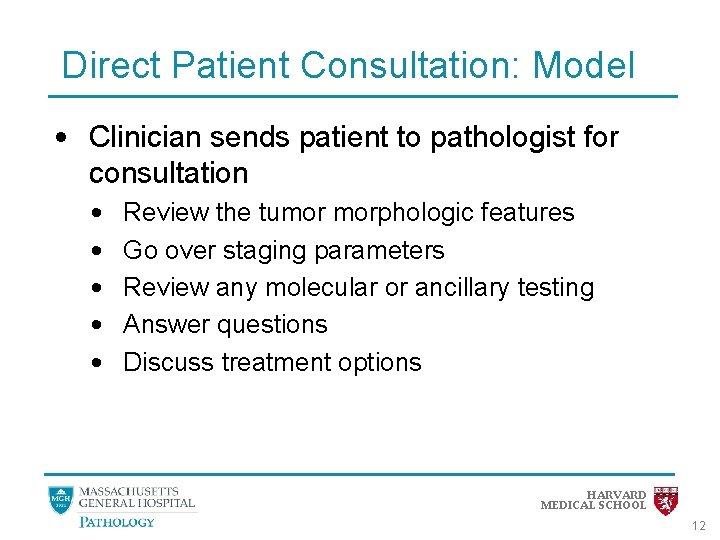 Direct Patient Consultation: Model • Clinician sends patient to pathologist for consultation • •