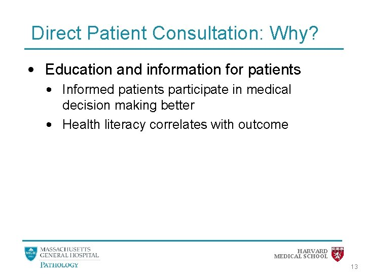 Direct Patient Consultation: Why? • Education and information for patients • Informed patients participate