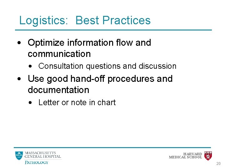 Logistics: Best Practices • Optimize information flow and communication • Consultation questions and discussion