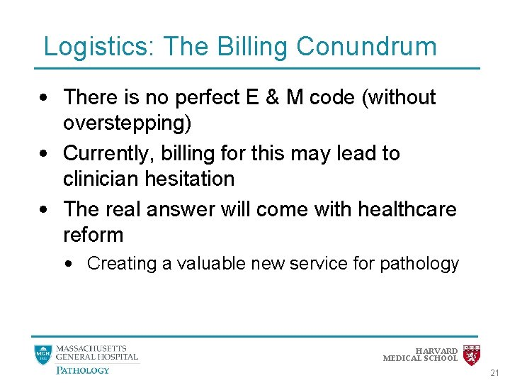 Logistics: The Billing Conundrum • There is no perfect E & M code (without