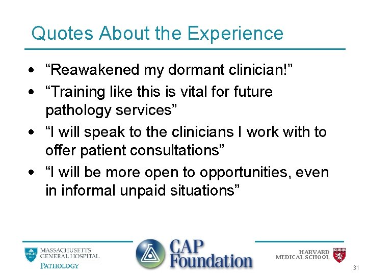"""Quotes About the Experience • """"Reawakened my dormant clinician!"""" • """"Training like this is"""