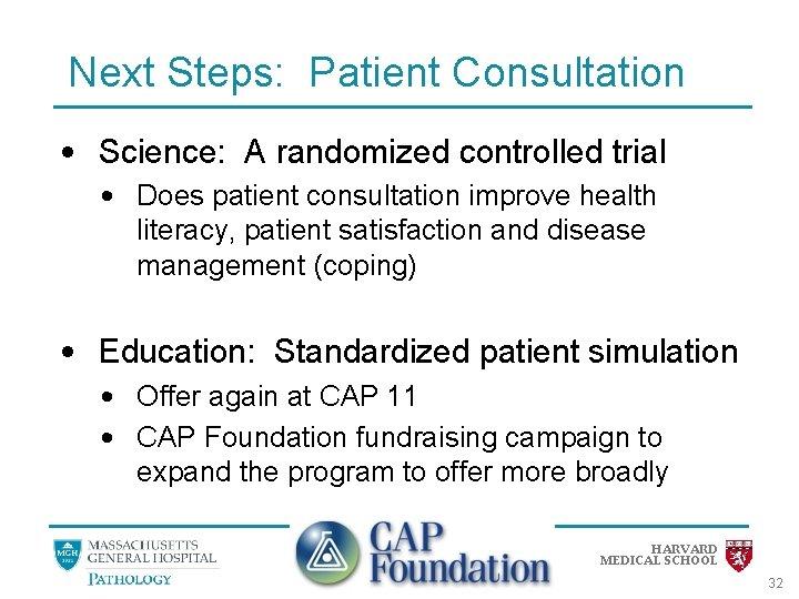 Next Steps: Patient Consultation • Science: A randomized controlled trial • Does patient consultation