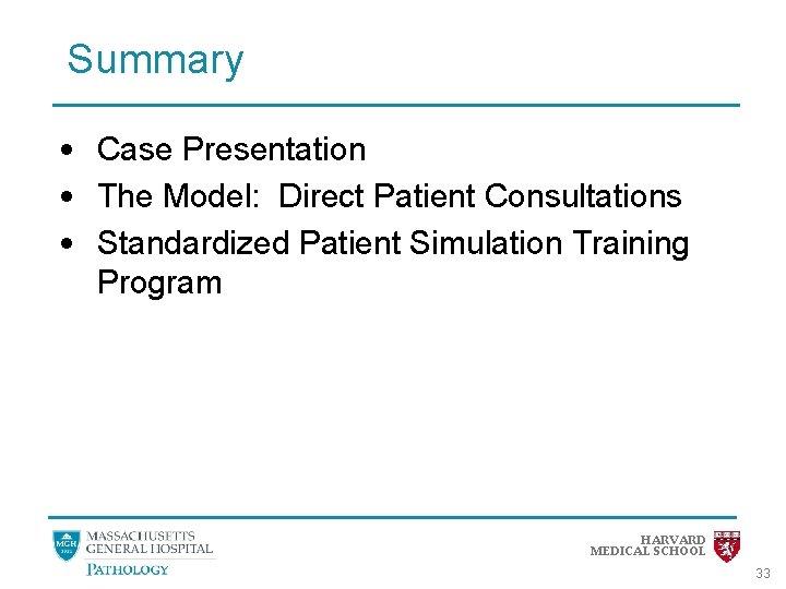 Summary • Case Presentation • The Model: Direct Patient Consultations • Standardized Patient Simulation