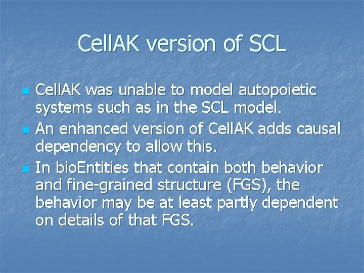 Cell. AK version of SCL n n n Cell. AK was unable to model