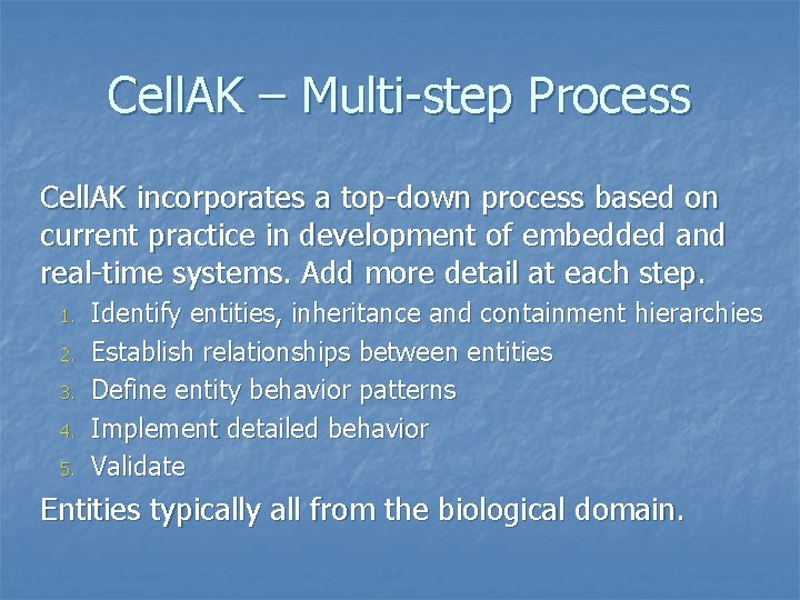 Cell. AK – Multi-step Process Cell. AK incorporates a top-down process based on current