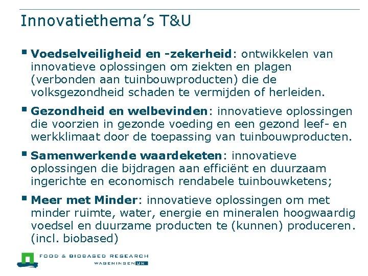Innovatiethema's T&U § Voedselveiligheid en -zekerheid: ontwikkelen van innovatieve oplossingen om ziekten en plagen