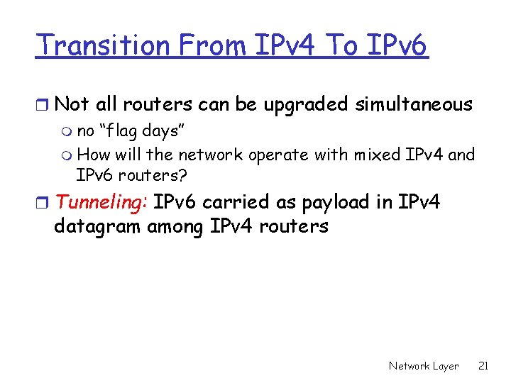 Transition From IPv 4 To IPv 6 r Not all routers can be upgraded