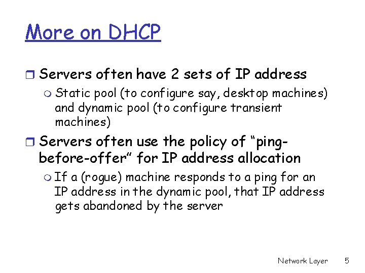 More on DHCP r Servers often have 2 sets of IP address m Static