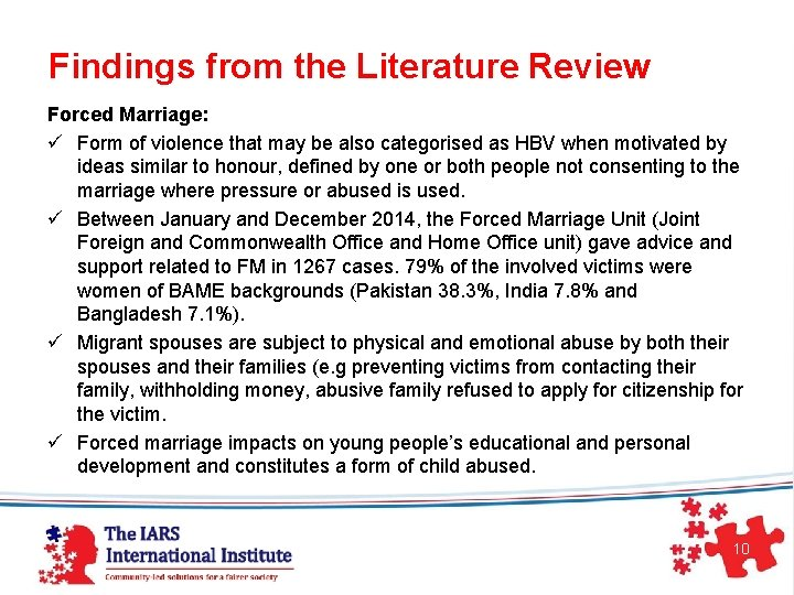 Findings from the Literature Review Forced Marriage: ü Form of violence that may
