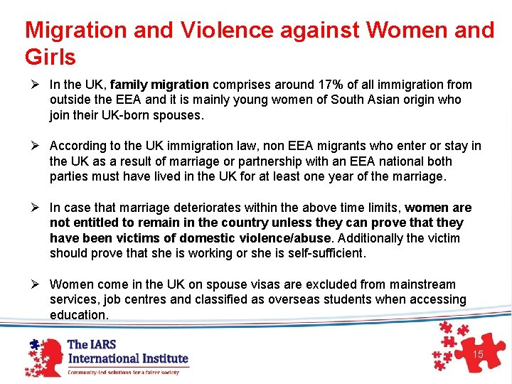 Migration and Violence against Women and Girls Ø In the UK, family migration comprises