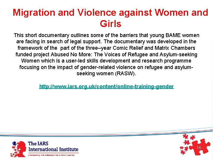 Migration and Violence against Women and Girls This short documentary outlines some of the