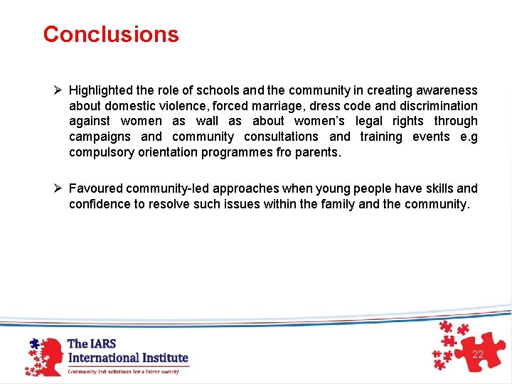 Conclusions Ø Highlighted the role of schools and the community in creating awareness about