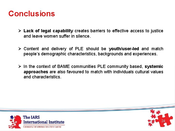 Conclusions Ø Lack of legal capability creates barriers to effective access to justice and