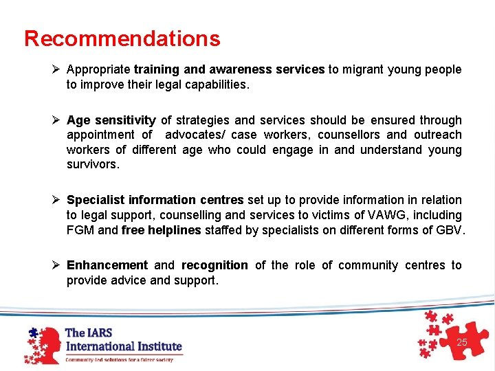Recommendations Ø Appropriate training and awareness services to migrant young people to improve their