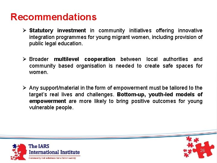 Recommendations Ø Statutory investment in community initiatives offering innovative integration programmes for young migrant