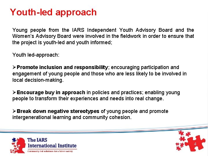 Youth-led approach Young people from the IARS Independent Youth Advisory Board and the Women's
