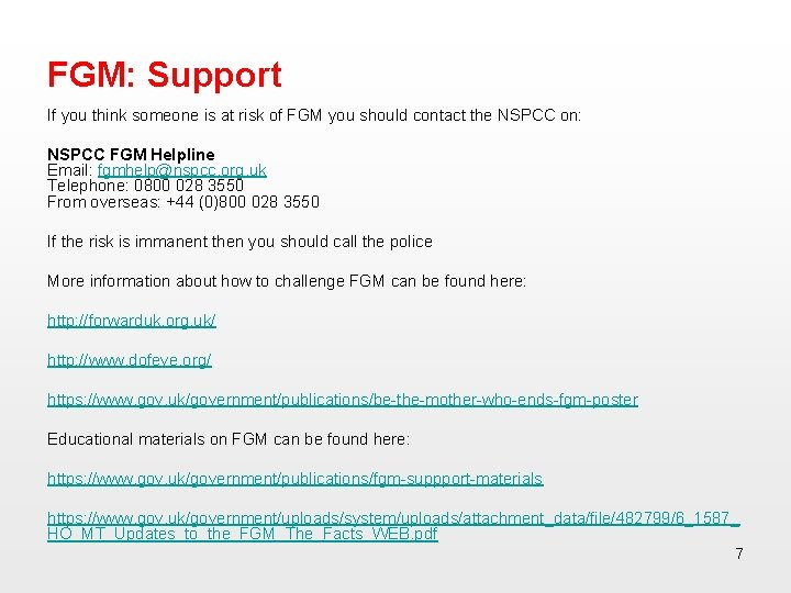 FGM: Support If you think someone is at risk of FGM you should contact