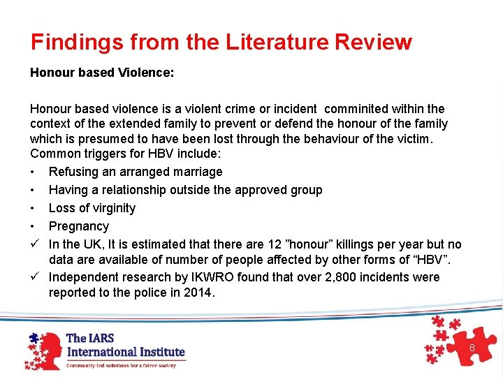 Findings from the Literature Review Honour based Violence: Honour based violence is a