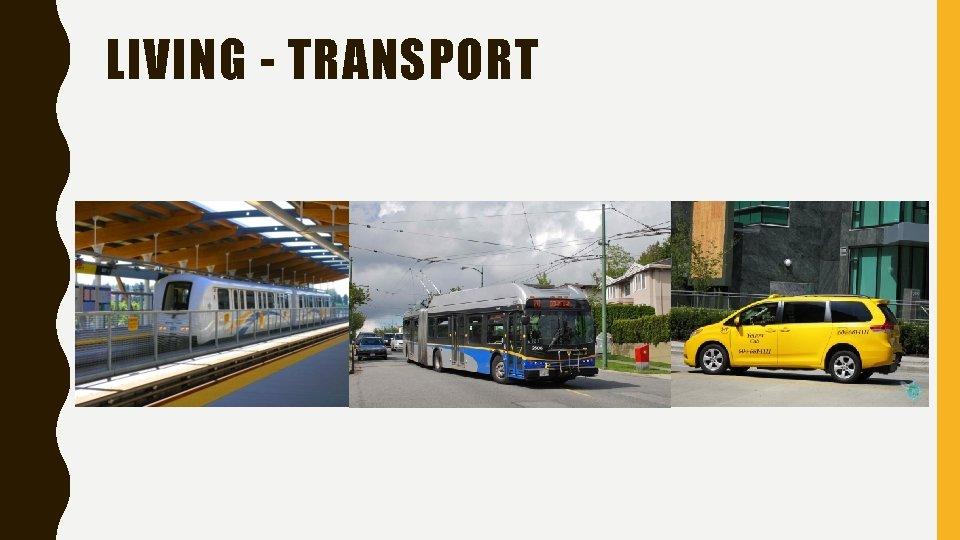 LIVING - TRANSPORT