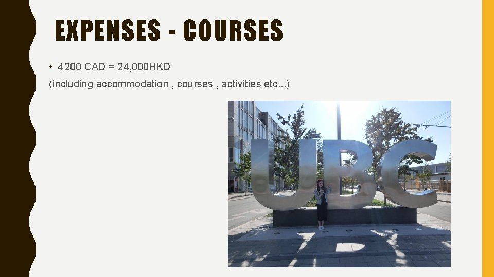 EXPENSES - COURSES • 4200 CAD = 24, 000 HKD (including accommodation , courses