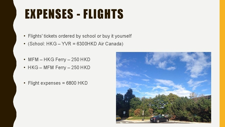 EXPENSES - FLIGHTS • Flights' tickets ordered by school or buy it yourself •