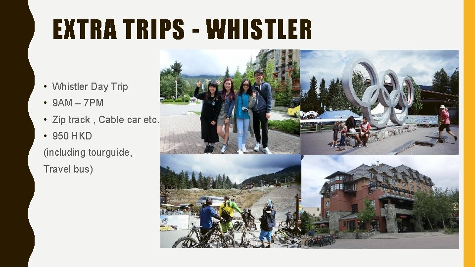 EXTRA TRIPS - WHISTLER • Whistler Day Trip • 9 AM – 7 PM