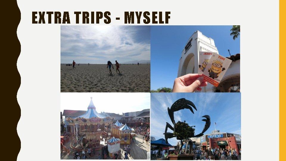 EXTRA TRIPS - MYSELF