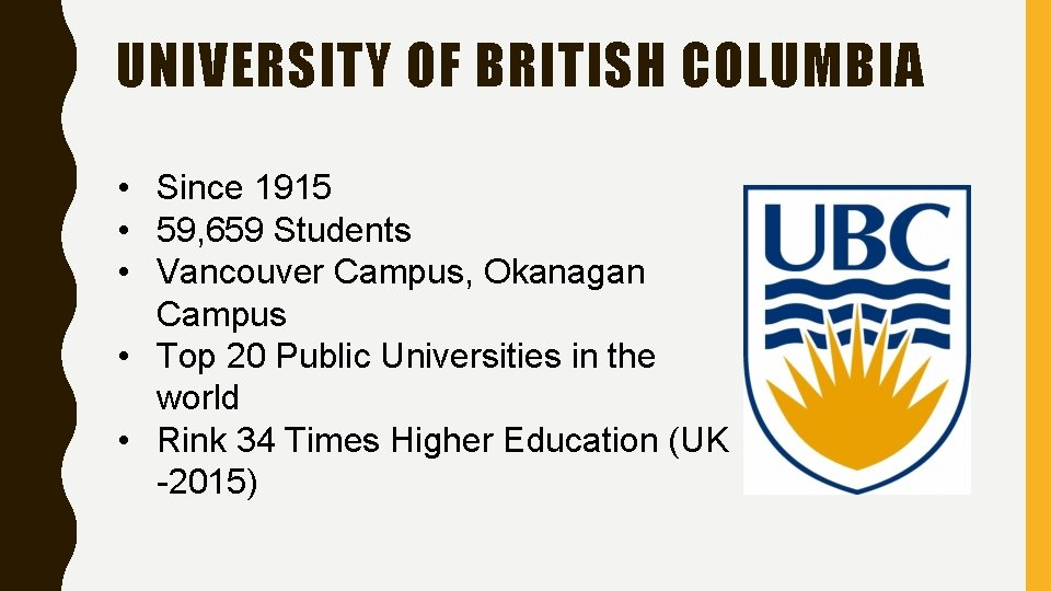 UNIVERSITY OF BRITISH COLUMBIA • Since 1915 • 59, 659 Students • Vancouver Campus,