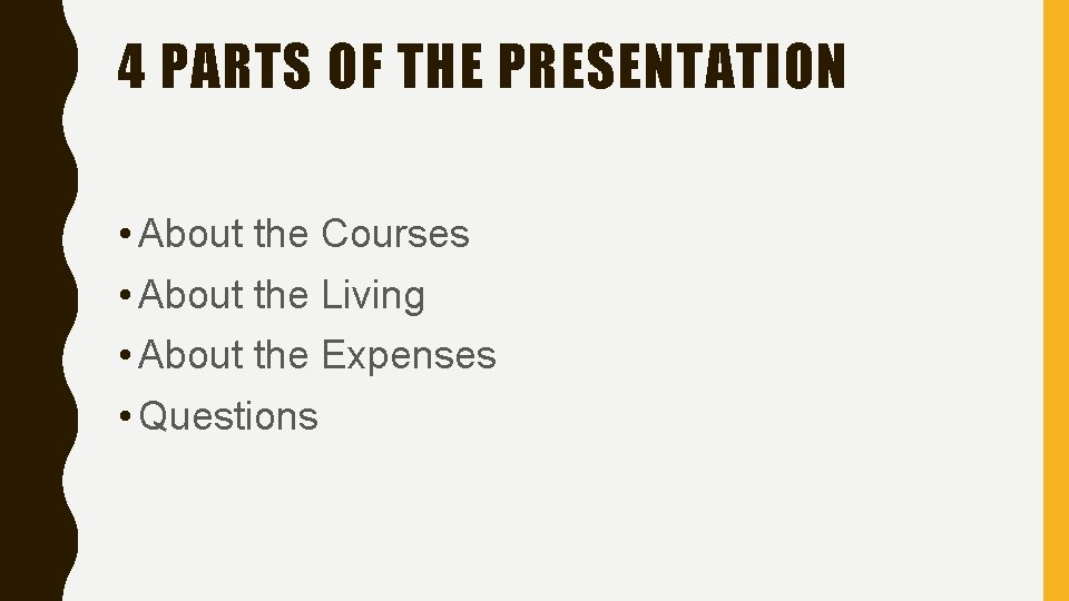 4 PARTS OF THE PRESENTATION • About the Courses • About the Living •