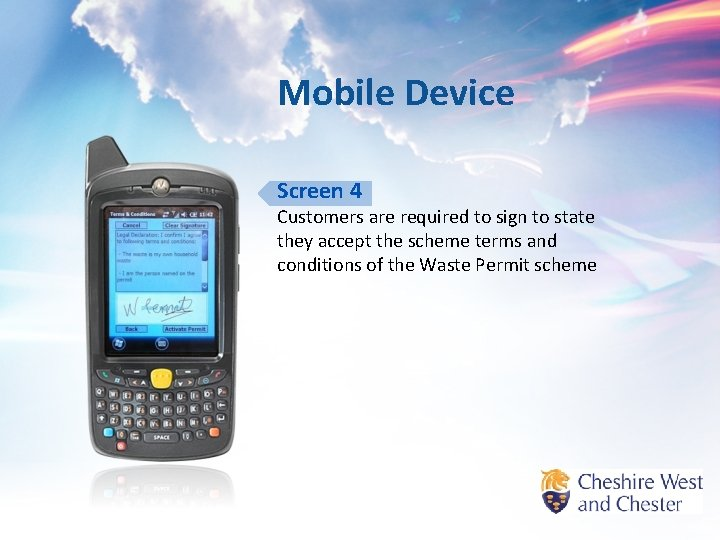 Mobile Device Screen 4 Customers are required to sign to state they accept the