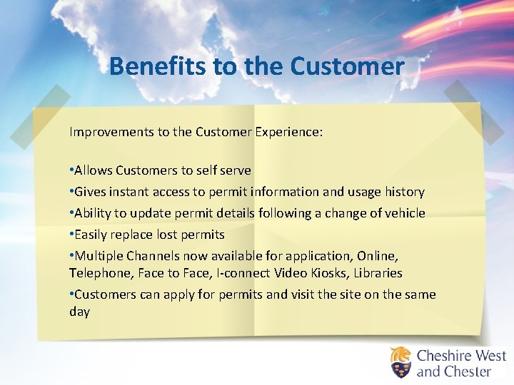 Benefits to the Customer Improvements to the Customer Experience: • Allows Customers to self