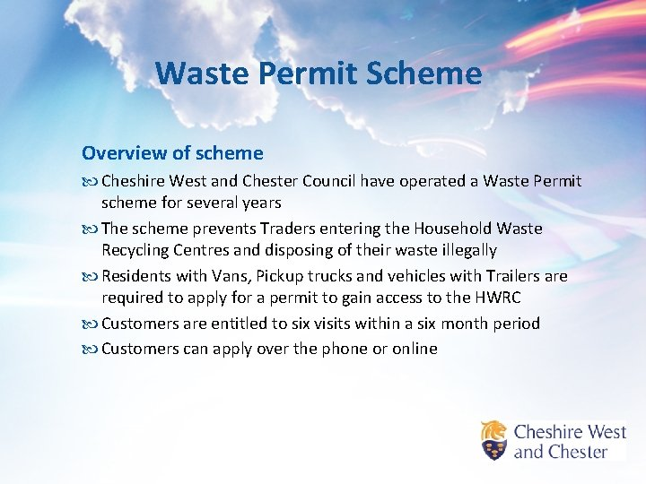 Waste Permit Scheme Overview of scheme Cheshire West and Chester Council have operated a
