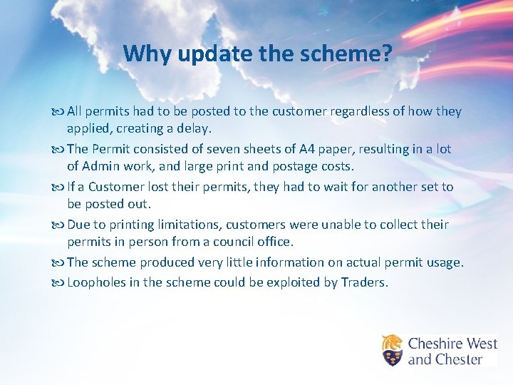 Why update the scheme? All permits had to be posted to the customer regardless