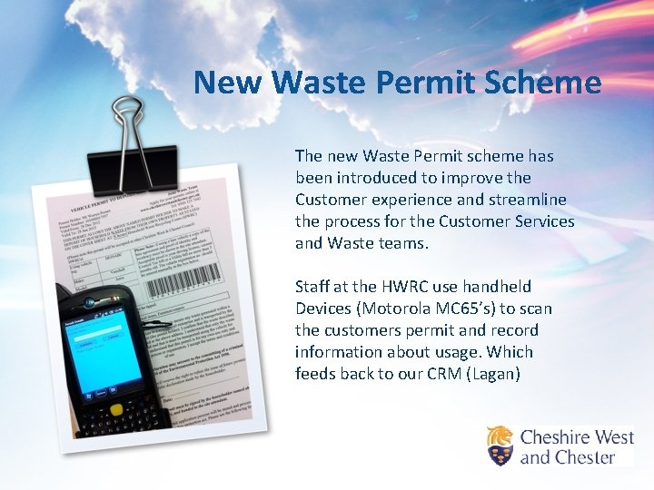 New Waste Permit Scheme The new Waste Permit scheme has been introduced to improve