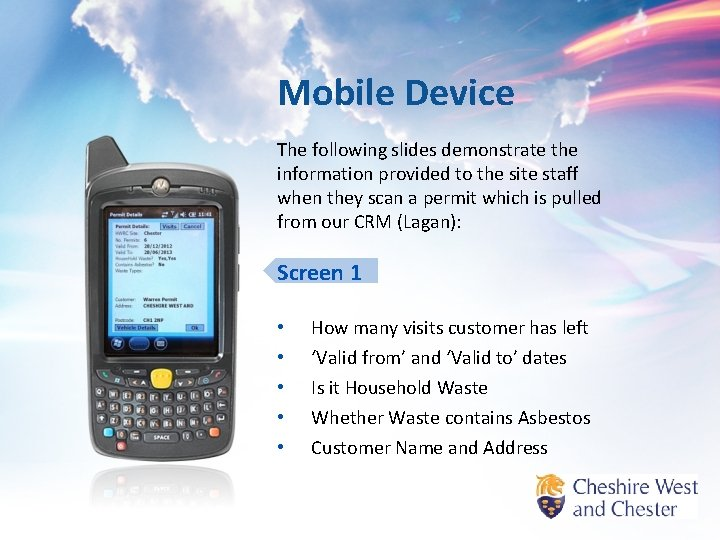 Mobile Device The following slides demonstrate the information provided to the site staff when