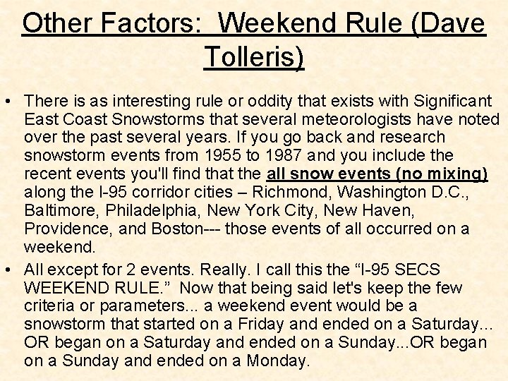 Other Factors: Weekend Rule (Dave Tolleris) • There is as interesting rule or oddity