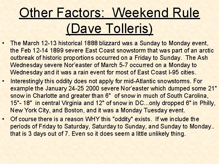 Other Factors: Weekend Rule (Dave Tolleris) • The March 12 -13 historical 1888 blizzard