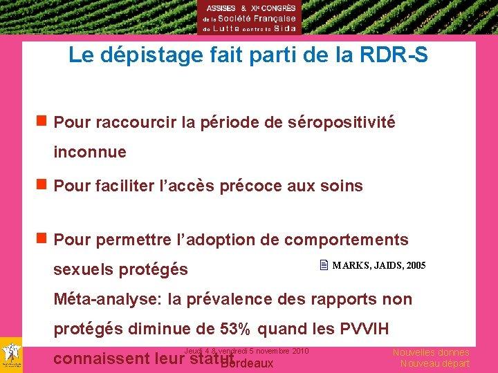 Le dépistage fait parti de la RDR-S g Pour raccourcir la période de séropositivité