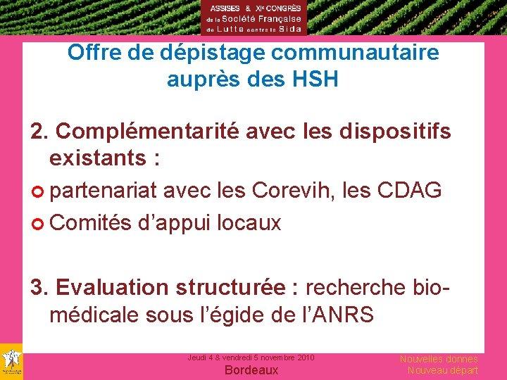 Offre de dépistage communautaire auprès des HSH 2. Complémentarité avec les dispositifs existants :