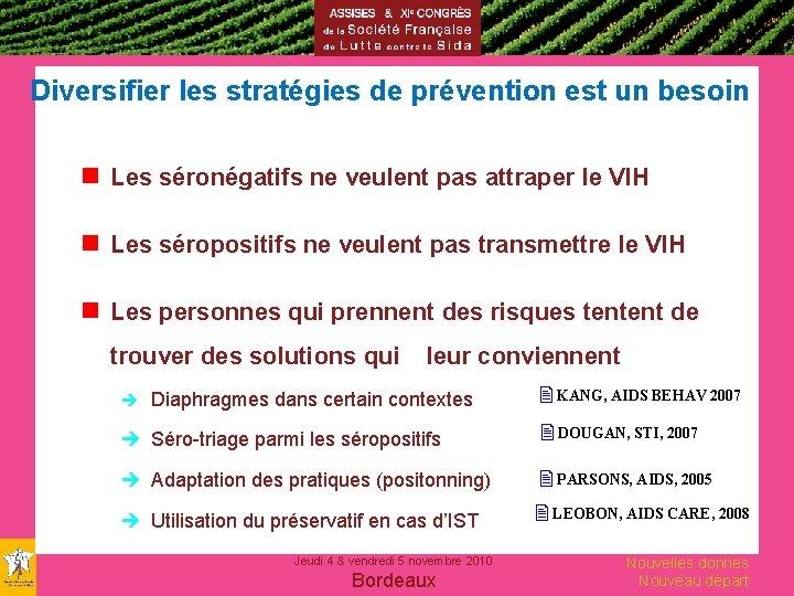 Diversifier les stratégies de prévention est un besoin g Les séronégatifs ne veulent pas