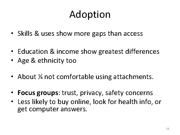 Adoption • Skills & uses show more gaps than access • Education & income