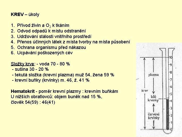 KREV – úkoly 1. Přívod živin a O 2 k tkáním 2. Odvod odpadů