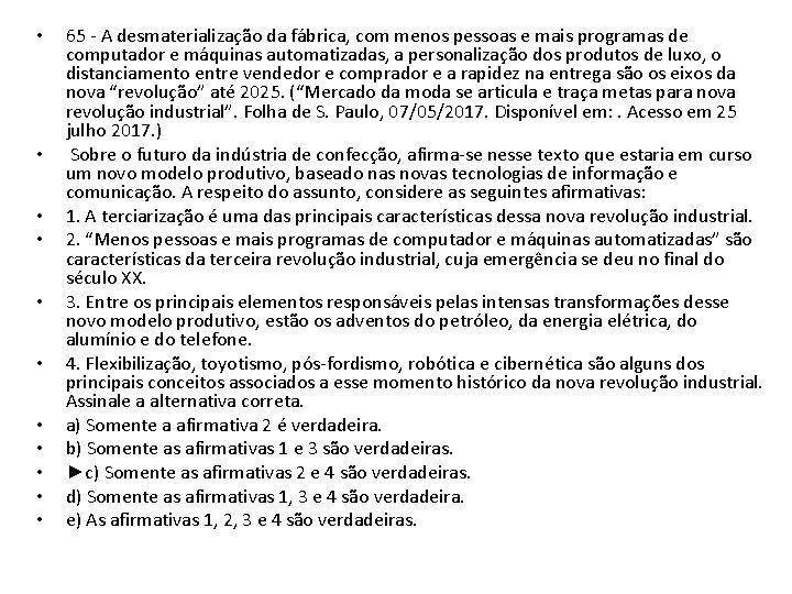 • • • 65 - A desmaterialização da fábrica, com menos pessoas e