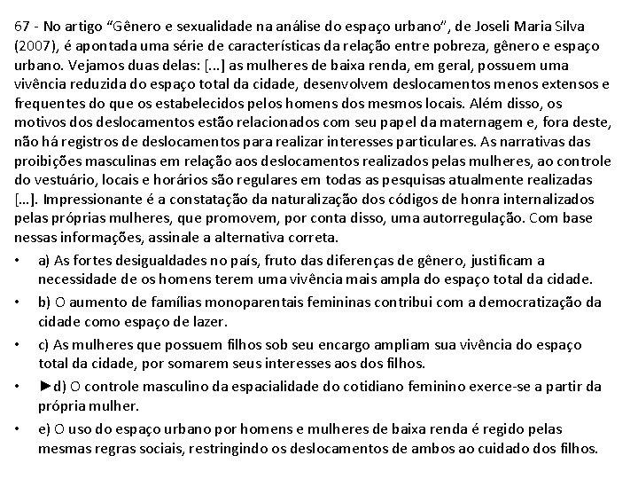 """67 - No artigo """"Gênero e sexualidade na análise do espaço urbano"""", de Joseli"""