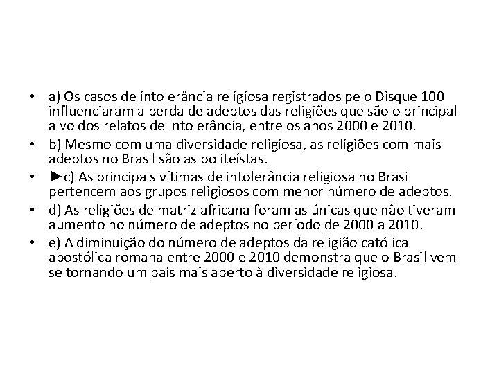• a) Os casos de intolerância religiosa registrados pelo Disque 100 influenciaram a