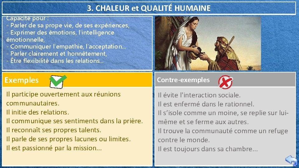 3. CHALEUR et QUALITÉ HUMAINE Capacité pour : - Parler de sa prope vie,